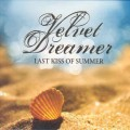 CD Velvet Dreamer - Last Kiss of Summer / smooth jazz, lounge (digipack)