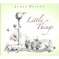 СD James Bright – Little Things / Lounge, Chill Out (digipack)